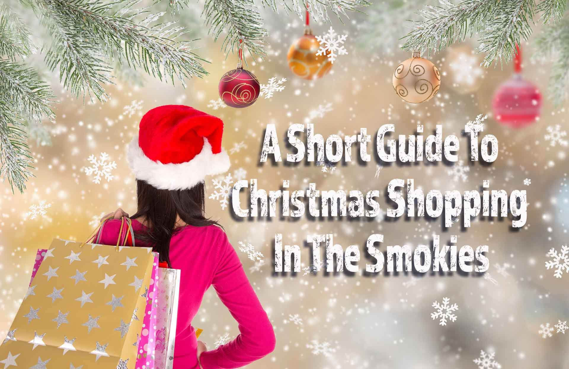 A-Short-Guide-To-Christmas-Shopping-In-The-Smokies.jpg