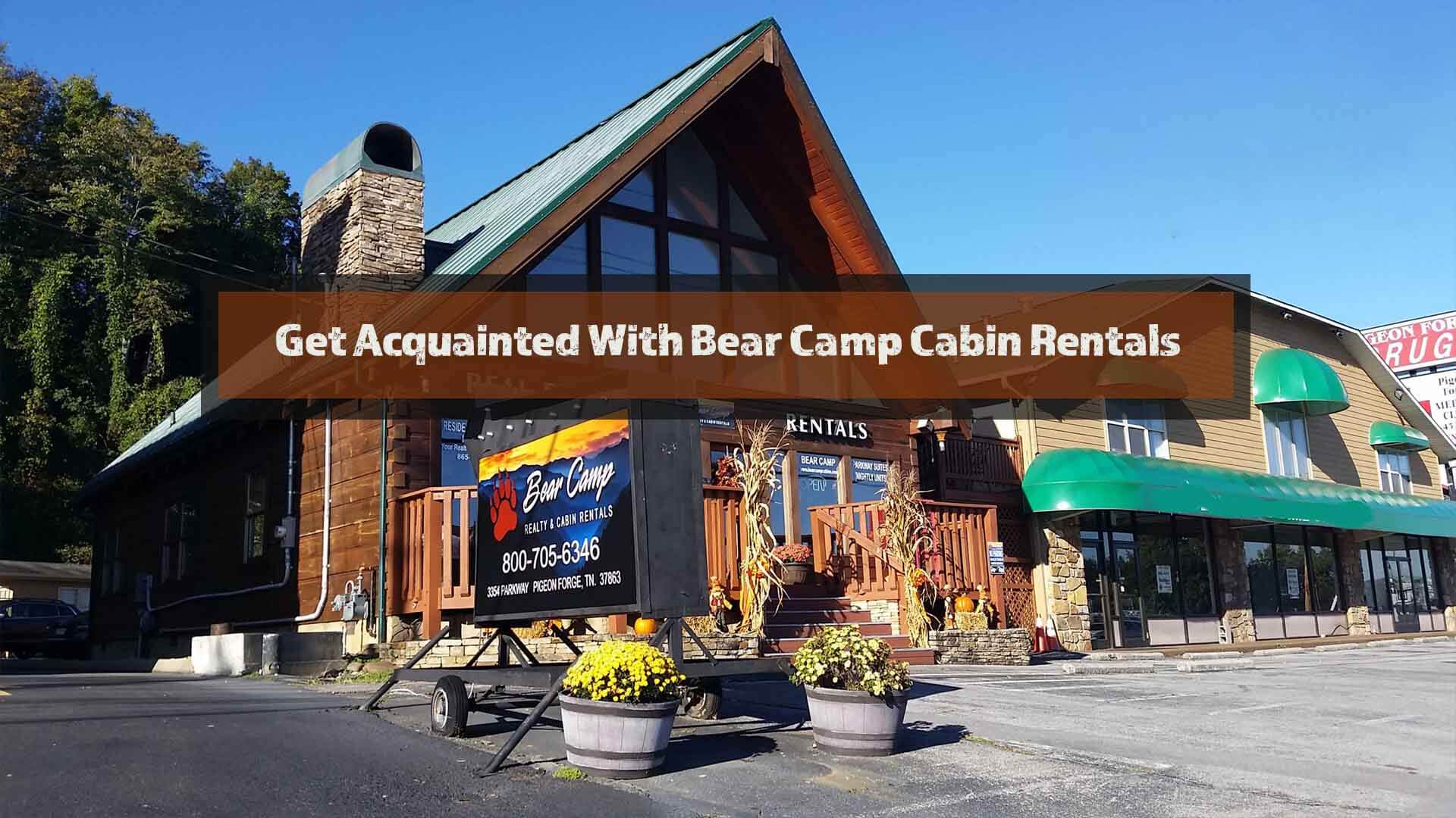 Get-Acquainted-With-Bear-Camp-Cabin-Rentals.jpg