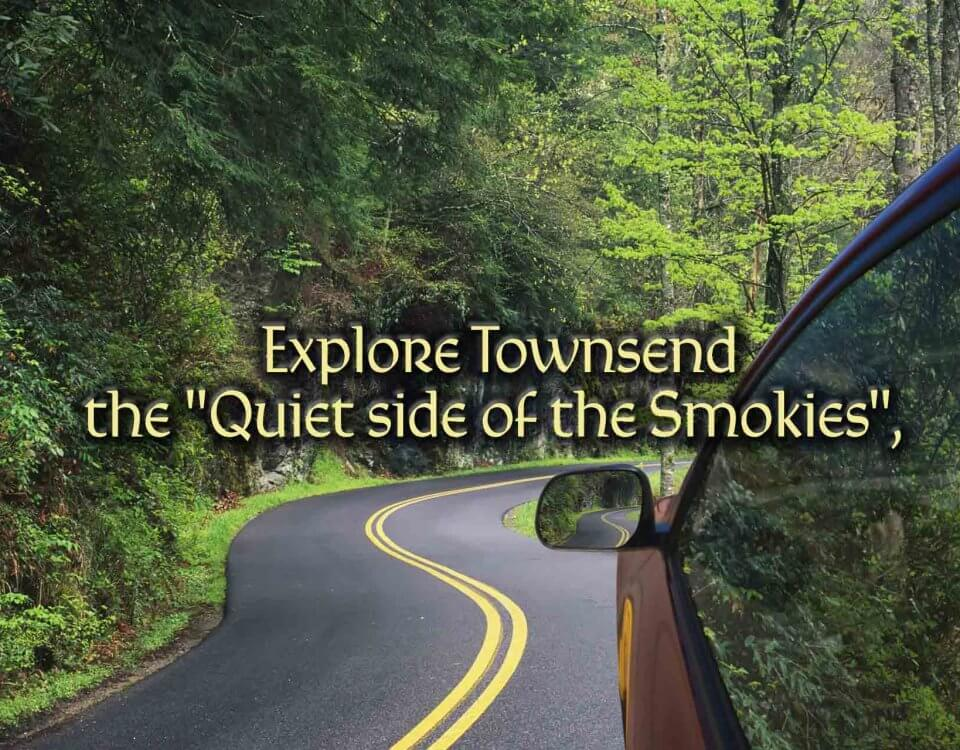 Explore Townsend and the Great Smoky Mountains